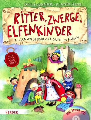 Ritter, Zwerge, Elfen, Geschichten und Spiele für Kinder,von Yvonne Hoppe-Engbring, Illustration&Gestaltung